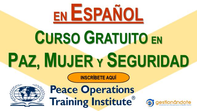 Curso gratuito online en el tema de mujer, paz y seguridad (en español)