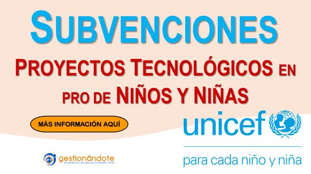 Subvenciones de UNICEF para proyectos tecnológicos para la infancia