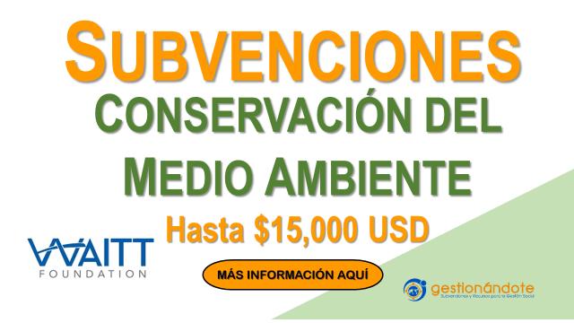 Subvenciones hasta $15.000 para la conservación – Waitt