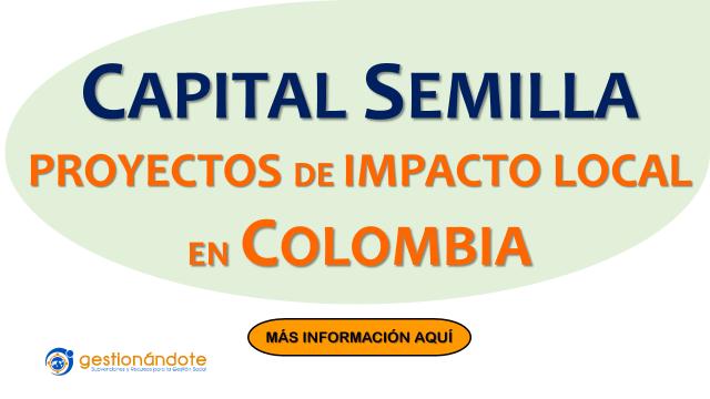Convocatoria para acceder a capital semilla para proyectos de impacto local en Colombia