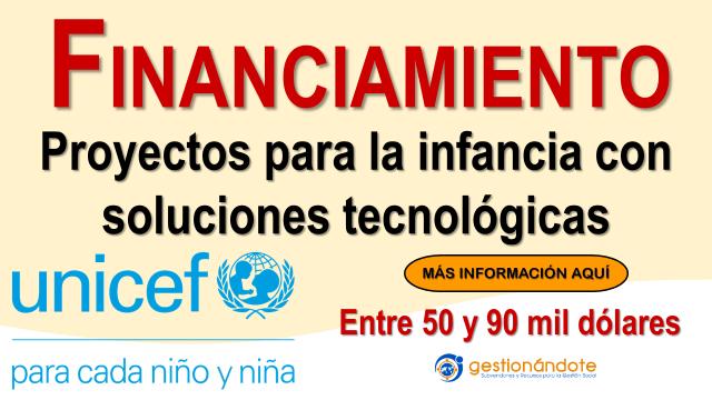 Subvenciones a proyectos tecnológicos – Fondo de UNICEF