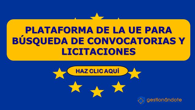 Plataforma de la Unión Europea para búsqueda de convocatorias y licitaciones