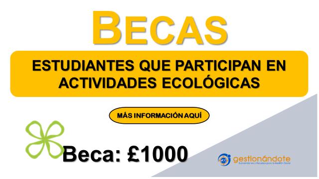 Beca de £1000 para estudiantes que participan en actividades ecológicas