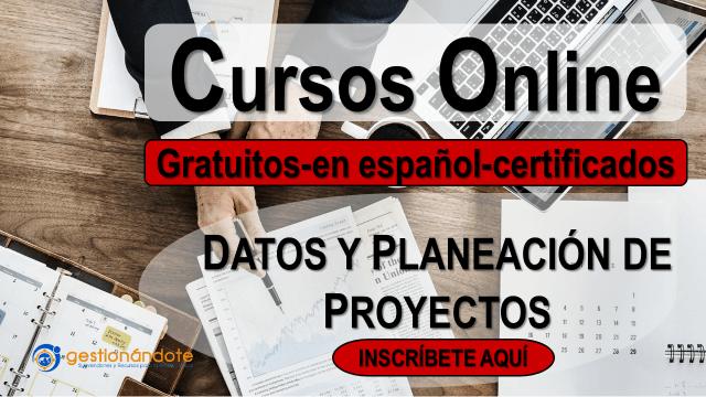 Cursos online en español en datos y planeación de proyectos