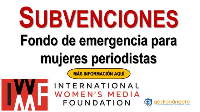 IWMF entrega subvenciones de emergencia a mujeres periodistas