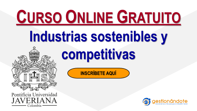 Curso sin costo en español en Industrias Sostenibles y Competitivas