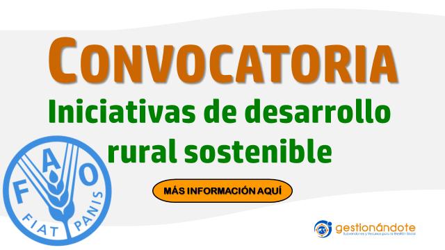 Convocatoria de la FAO para iniciativas de desarrollo rural sostenible