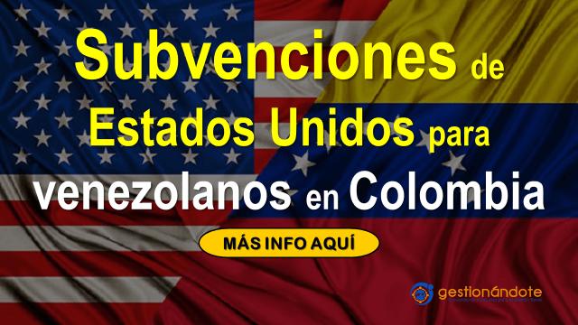 Subvenciones del gobierno de Estados Unidos para venezolanos en Colombia