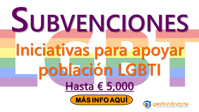 Subvenciones para iniciativas que apoyen a comunidad LGBTI