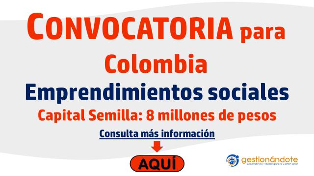 Capital semilla y fortalecimiento de emprendimientos sociales en COLOMBIA