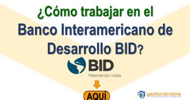 ¿Te preguntas cómo trabajar en el Banco Interamericano de Desarrollo – BID?