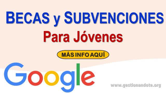 Google entrega becas y subvenciones a jóvenes de Latinoamérica
