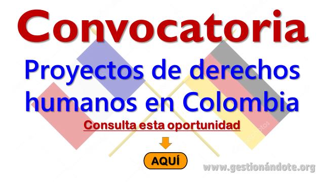 Convocatoria para proyectos de derechos humanos en Colombia