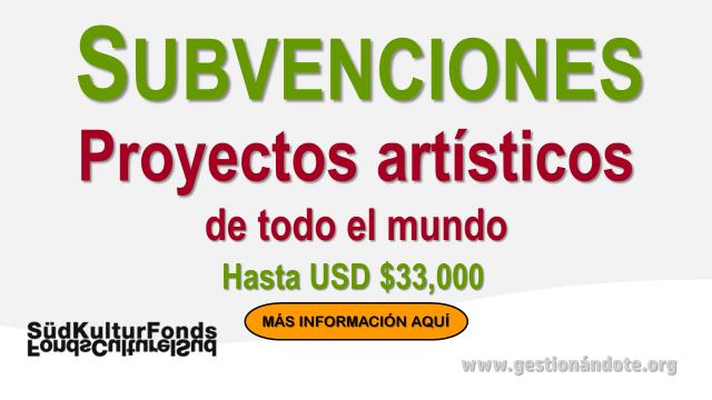 Subvenciones para proyectos artísticos de cualquier lugar del mundo