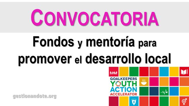 Fondos y mentoría para promover el desarrollo local – Goalkeepers Youth Action