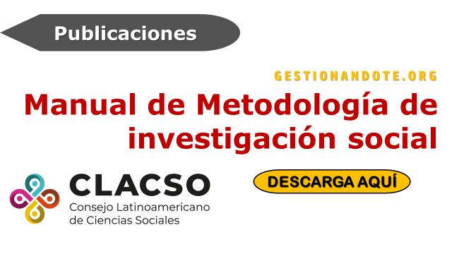 Manual de Metodología de Investigación Social de CLACSO