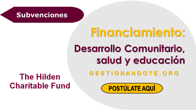 Subvenciones para desarrollo comunitario, salud y educación
