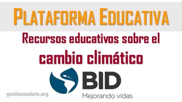 Súbete – BID: recursos educativos sobre cambio climático