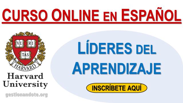 Harvard Ofrece Curso Gratuito En Liderazgo Y Aprendizaje En Espanol