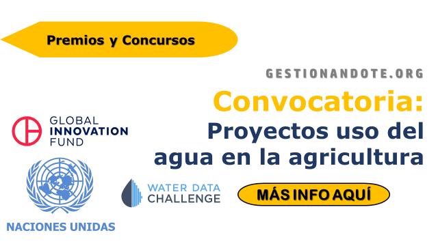 Convocatoria para proyectos del uso del agua en la agricultura