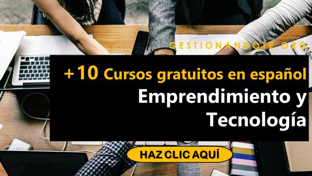 +10 Cursos gratuitos en español sobre emprendimiento y tecnología