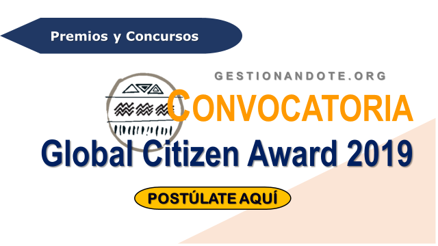 ¡Nomina ahora tu candidato!  Global Citizen Award 2019