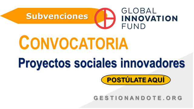 Global Innovation Fund financia proyectos sociales
