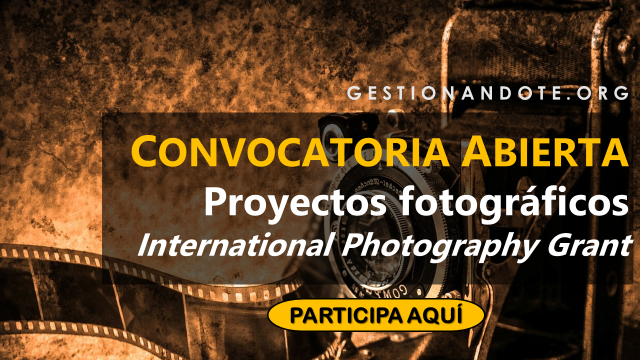 ¡Participa y Gana! International Photography Grant