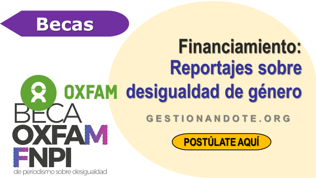 OXFAM  y FNPI lanzan convocatoria para financiar reportajes sobre desigualdad de género