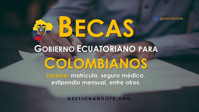 Becas del gobierno ecuatoriano para colombianos/as