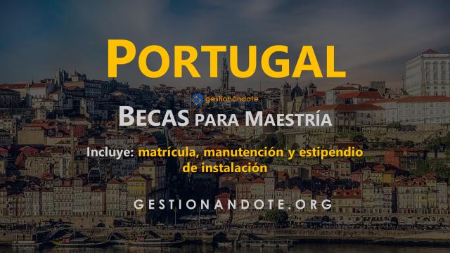 Convocatoria para Becas en Portugal para maestrías