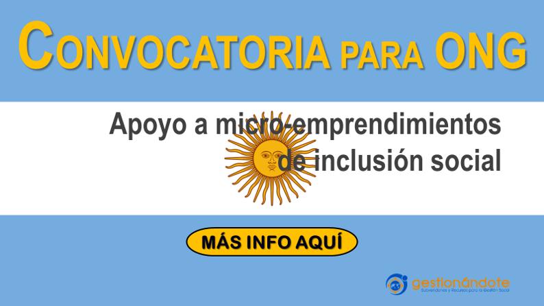 Apoyo a Micro-emprendimientos de Inclusión Social en Argentina