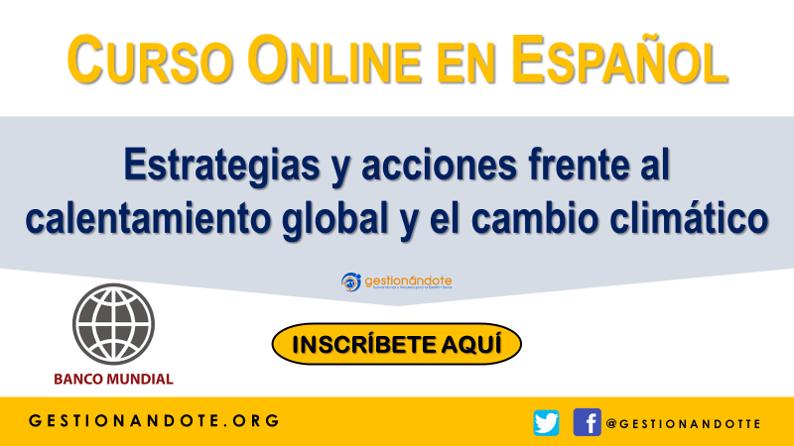 Banco Mundial – Curso Online en cambio climático y calentamiento global