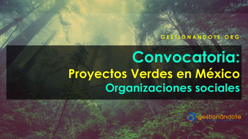Convocatoria Proyectos Verdes  – México