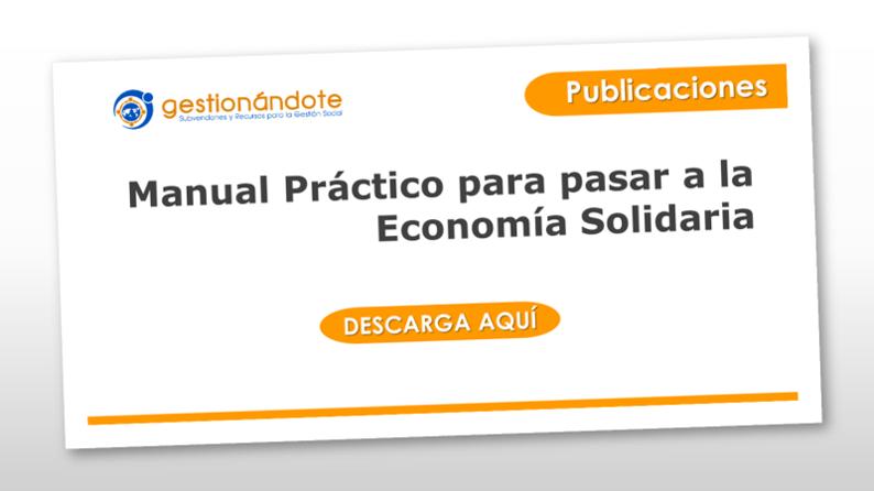 Manual Práctico para pasar a la Economía Solidaria