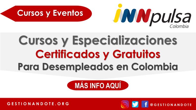 Convocatoria para cursos y especializaciones gratuitas  para desempleados en Colombia