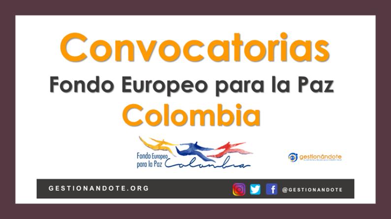 Convocatorias del Fondo Europeo para la Paz – Colombia