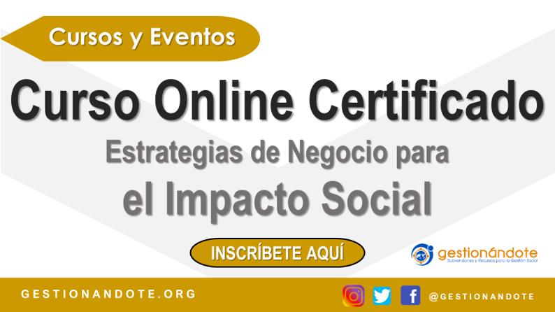 Curso Certificado: Estrategias de Negocio para el Impacto Social