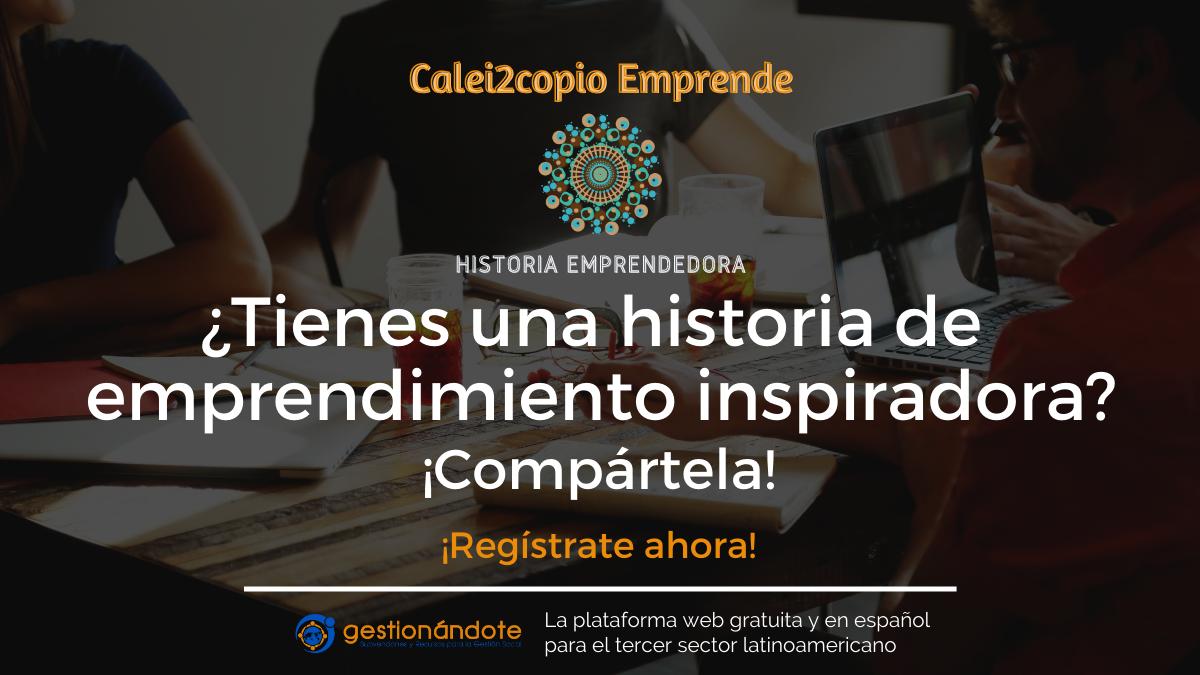 ¿Tienes una historia de emprendimiento inspiradora?