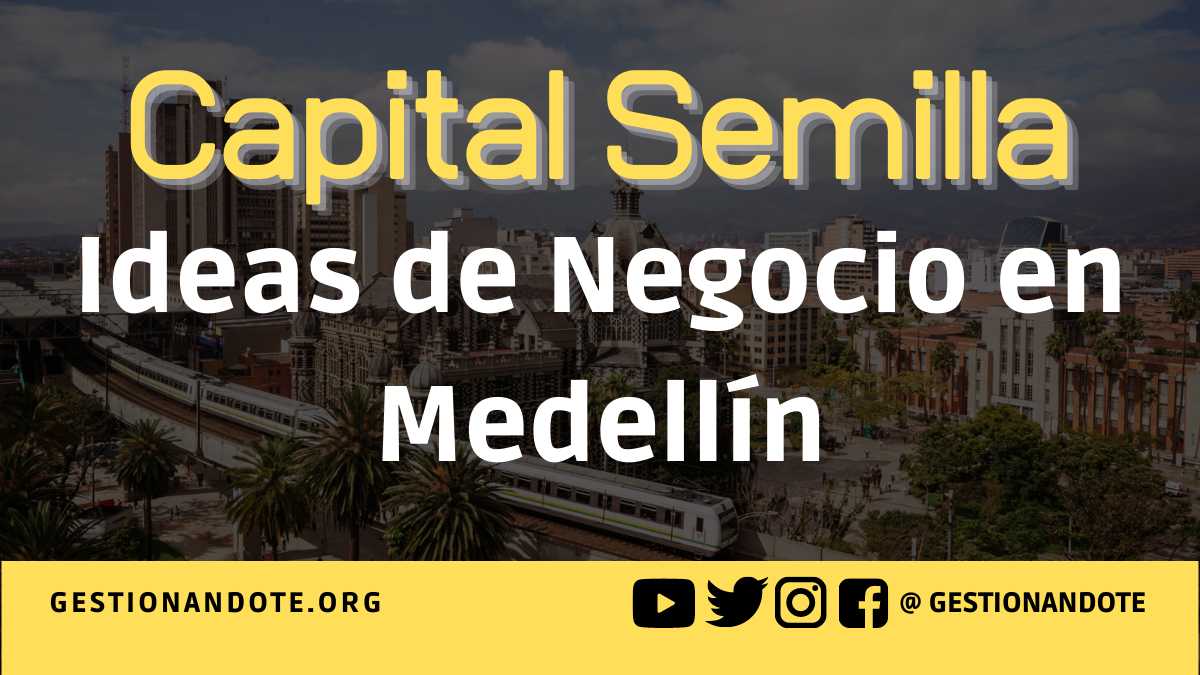 Capital semilla para ideas de negocio en Medellín