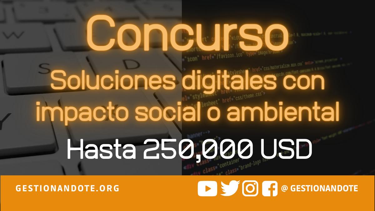 $250,000 para soluciones digitales con impacto social o ambiental