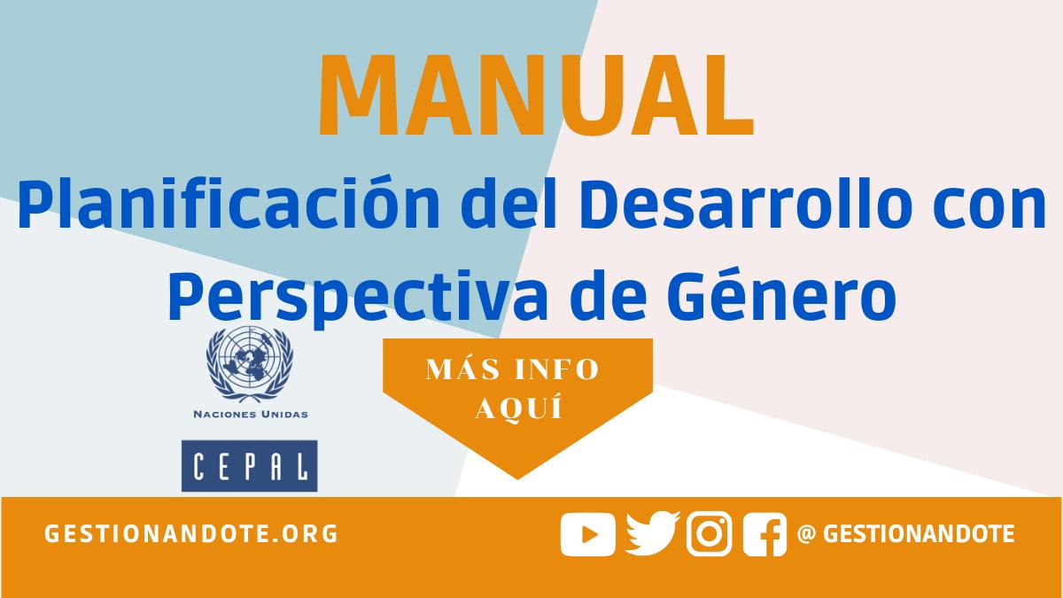 Manual Cepal: Planificación del Desarrollo con enfoque de género