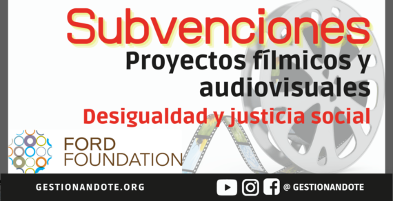 Ford FOUNDATION financia proyectos fílmicos y audiovisuales