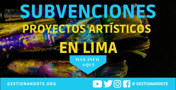 Subvenciones para proyectos artísticos en Lima