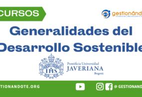 Curso de la Javeriana sobre Generalidades del Desarrollo Sostenible
