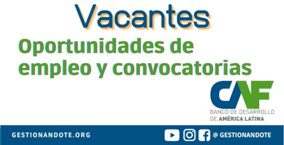 Convocatorias y oportunidades laborales de la CAF