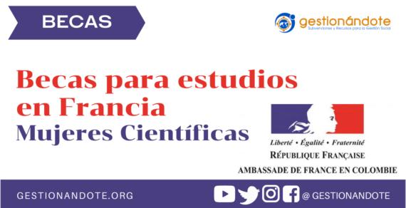 Becas para estudios en Francia a mujeres científicas colombianas – STEM