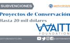 Waitt financia proyectos de conservación – hasta 20 mil dólares