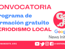 Convocatoria para formación gratuita en periodismo local – Fundación Gabo y Google