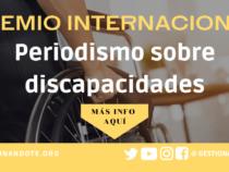 Premio internacional de Periodismo sobre Discapacidades